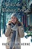 Welcome to Wishing Bridge (Wishing Bridge Series) by  Ruth Logan Herne in stock, buy online here