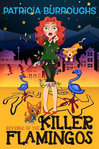 Revenge of the Killer Flamingos: A-D-H-D!  Oh! Look! A mystery! (MJ's Dys-Daze Mysteries Book 1)