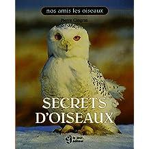 SECRETS D'OISEAUX