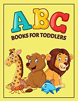 Abc Books For Toddlers First Animal Abc For Toddlers And Preschool