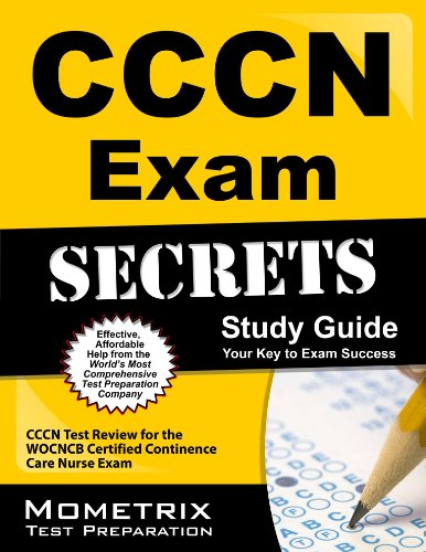 CCCN Exam Secrets Study Guide: CCCN Test Review for the WOCNCB Certified Continence Care Nurse Exam Pdf