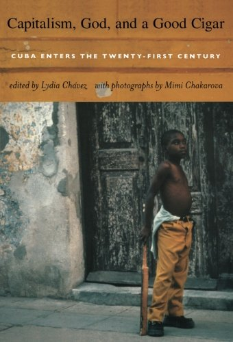 Capitalism, God, and a Good Cigar: Cuba Enters the Twenty-first Century ebook