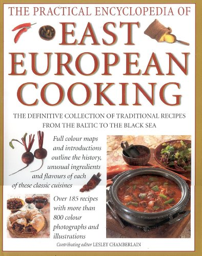 The Practical Encyclopedia of East European Cooking by Lesley Chamberlain