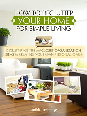 how to declutter your home for simple living decluttering tips and