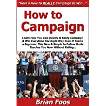 How to Campaign: Learn How You Can Quickly & Easily Campaign & Win Everytime The Right Way Even If You're a Beginner, This New & Simple to Follow Guide Teaches You How Without Failing