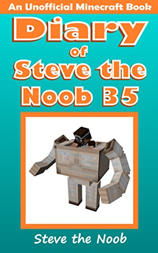 (Diary of Steve the Noob 35 (An Unofficial Minecraft Book) (Diary of Steve the Noob Collection))