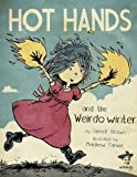 Hot Hands and the Weirdo Winter, Derrick Brown, 0984251529