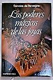 img - for Los poderes m gicos de las joyas [Paperback] [Jan 01, 1983] Simone de Tervagne book / textbook / text book