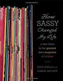 How Sassy Changed My Life, Kara Jesella and Marisa Meltzer, 0571211852