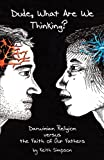 Dude, What Are We Thinking?, Keith Simpson, 1469761351