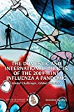 img - for The Domestic and International Impacts of the 2009-H1N1 Influenza A Pandemic: Global Challenges, Global Solutions: Workshop Summary book / textbook / text book