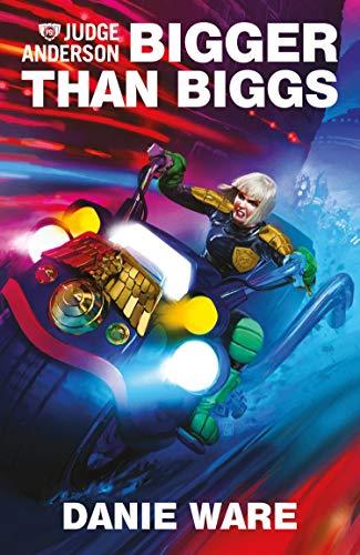 Bigger Than Biggs (Judge Anderson: Rookie Book 4) (English Edition)
