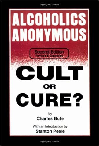 amazon alcoholics anonymous cult or cure charles bufe alcoholism
