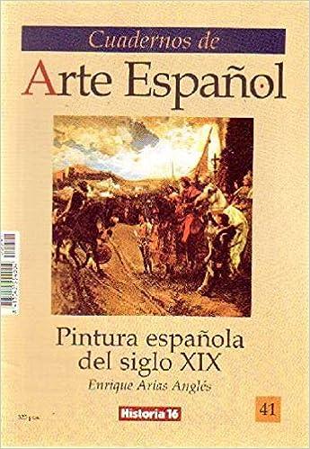 PINTURA ESPAÑOLA DEL SIGLO XIX HISTORIA 16: Amazon.es: ARIAS ANGLES, ENRIQUE: Libros