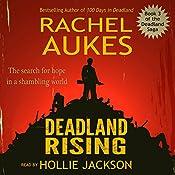 Deadland Rising: Deadland Saga, Book 3 | Rachel Aukes