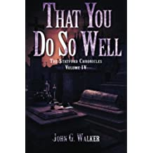 That You Do So Well: Book IV of the Statford Chronicles (Volume 4)
