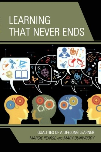 Learning That Never Ends: Qualities of a Lifelong Learner