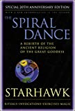 The Spiral Dance: A rebirth of the ancient religions of the great goddess: A Rebirth of the Ancient Religion of the Great Goddess