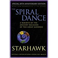 The Spiral Dance: A rebirth of the ancient religions of the great goddess