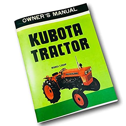 Amazon.com: Kubota Tractor Modelo L 260P Operador Manual ...