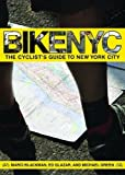 Bike NYC: The Cyclist s Guide to New York City