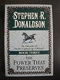 The Power That Preserves, Stephen R. Donaldson, 034541845X