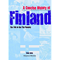 A Concise History of Finland: the 11th to the 21th Century