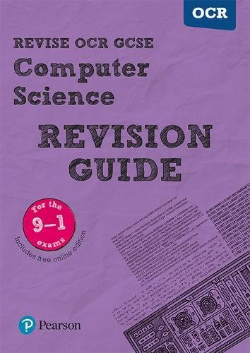 [Free] Revise OCR GCSE (9-1) Computer Science Revision Guide: (with free online edition) (REVISE OCR GCSE C Z.I.P