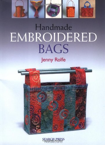 Read Online Handmade Embroidered Bags (Needlecrafts Series) PDF