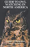 img - for Guide to Owl Watching in North America (Dover Birds) by Donald S. Heintzelman (2011-12-28) book / textbook / text book