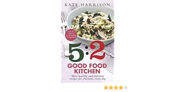The 52 good food kitchen book 2 more healthy and delicious the 52 good food kitchen book 2 more healthy and delicious recipes for everyone everyday 9781409152613 amazon books forumfinder Gallery
