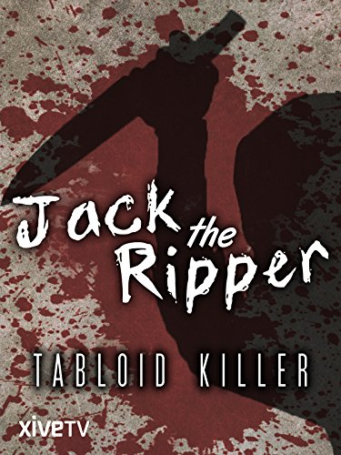 Jack the Ripper: Tabloid Killer