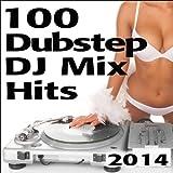 100 Dubstep DJ Mix Hits 2014 (Top 33 Brostep, Glitch Hop, Hard Night Bangin Dark Drum & Bass 60 Min Continuous DJ Mix) [Explicit]