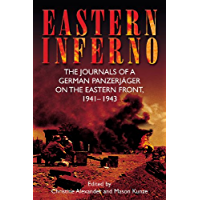 Eastern Inferno: The Journals of a German Panzerjäger on the Eastern Front, 1941–43