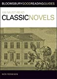100 Must-read Classic Novels (Bloomsbury Good Reading Guide S.)