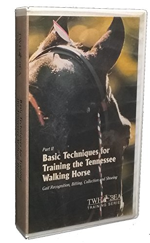 Basic Techniques for Training the Tennessee Walking Horse: Gait Recognition, Bitting, Collection and Shoeing (Part Two of the TWH BEA Training Series)