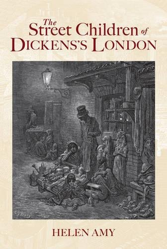 The Street Children of Dickens's London (Charles Dickens And The Street Children Of London)