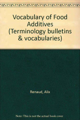 Vocabulary of Food Additives (Terminology bulletins & vocabularies) (French Edition)