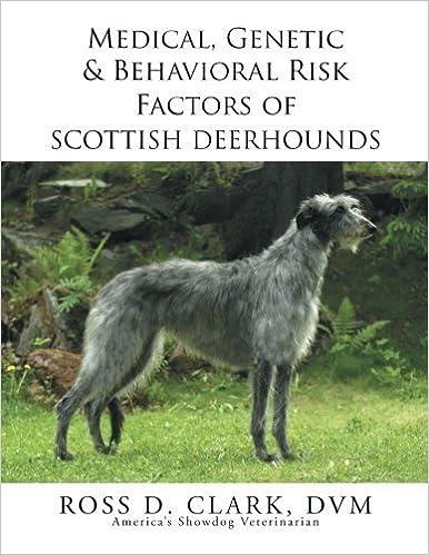 Book Medical, Genetic & Behavioral Risk Factors of Scottish Deerhounds by Ross D. Clark DVM (2015-07-09)