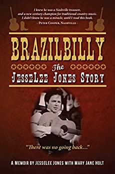 Brazilbilly: The JesseLee Jones Story by [Jones, JesseLee, Holt, Mary Jane]