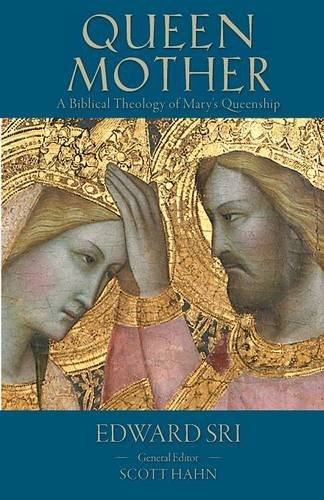 Queen Mother: A Biblical Theology of Mary's Queenship (Letter & Spirit Project)