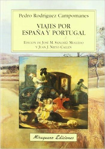 Viajes por España y Portugal (Viajes y Costumbres): Amazon.es: Rodríguez Campomanes, Pedro, Sánchez Molledo, José Mª: Libros