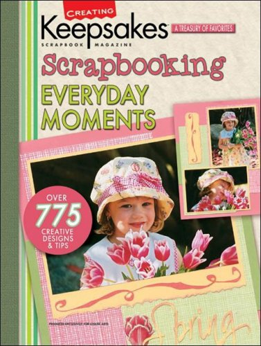 Creating Keepsakes:  Scrapbooking Everyday Moments