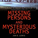 Mammoth Books Presents: Missing Persons and Mysterious Deaths | Jon E. Lewis