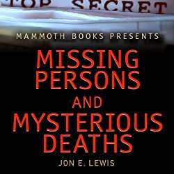 Mammoth Books Presents: Missing Persons and Mysterious Deaths