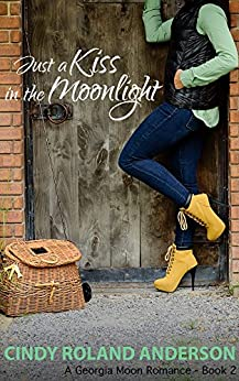 Just a Kiss in the Moonlight: Georgia Moon Romance Book 2 by [Anderson, Cindy Roland]