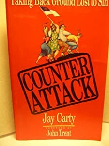 Counter Attack: Taking Back Ground Lost to Sin by Jay Carty (1988-06-01)