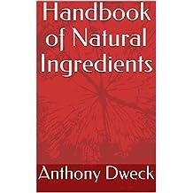 Handbook of Natural Ingredients (Dweck Books 2)