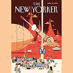 The New Yorker, April 22nd 2013 (Ben McGrath, Ian Johnson, James Surowiecki) Periodical