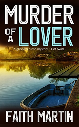 MURDER OF A LOVER a gripping crime mystery full of twists (DI Hillary Greene Book 13) ()